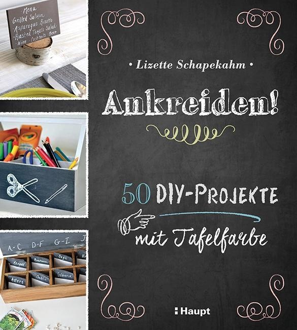 39 ankreiden 50 diy projekte mit tafelfarbe 39 buchrezension glutenfreie rezepte kreative ideen. Black Bedroom Furniture Sets. Home Design Ideas