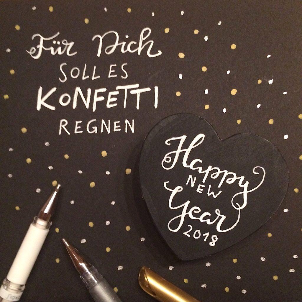 Lettering Happy new Year 2018 Für Dich soll es Konfetti regnen